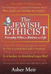 The Jewish Ethicist: Everyday Ethics in Business and Life