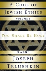A Code of Jewish Ethics: Volume 1 : You Shall Be Holy