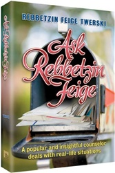Ask Rebbetzin Feige - A Popular and Insightful Counselor Deals with Real-life Situations