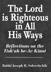 The Lord is Righteous in All His Ways: Reflections on the Tish'ah be-Av Kinot