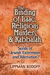 The Binding of Isaac, Religious Murders & Kabbalah: Seeds of Jewish Extremism and Alienation?