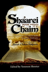 Shaarei Chaim - Looking at Our Lives and the World Through the Torah Lens