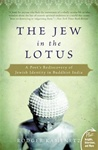 The Jew in the Lotus: A Poet's Rediscovery of Jewish Identity in Buddhist India (Updated)