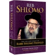 Reb Shlomo - The Life and Legacy of Rabbi Shlomo Freifeld