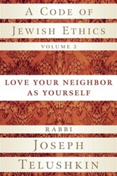 A Code of Jewish Ethics, Volume 2; Love Your Neighbor as Yourself