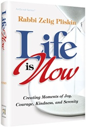 Life is Now: Creating Moments of Joy, Courage, Kindness, and Serenity