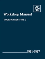 Volkswagen Workshop Manual, 1961-67 Type 3, by Robert Bentley, V367