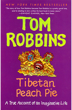 Tom Robbins; True Account of an imaginative Life
