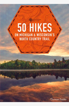 50 Hikes on Michigan & Wisconsin's: North Country Trail