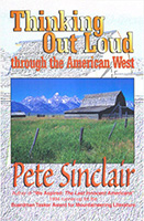 Thinking Out Loud through the American West - Pete Sinclair