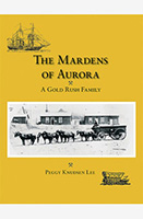 The MARDENS OF AURORA: A Gold Rush Family