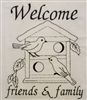 Welcome friends & family - Bird House