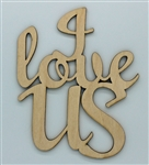 I Love usS XL Script Wood Quote
