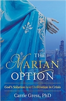 The Marian Option -  God's Solution to a Civilization in Crisis