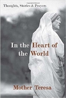 In the Heart of the World: Thoughts, Stories, and Prayers
