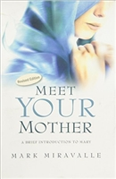 Meet Your Mother: A Brief Introduction to Mary