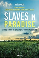 Slaves in Paradise: A Priest Stands Up for Exploited Sugarcane Workers