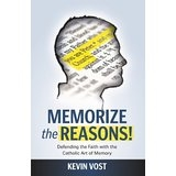 Memorize the Reasons!: Defending the Faith with the Catholic Art of Memory