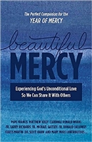 Beautiful Mercy: Experiencing God's unconditional love so we can share it with others