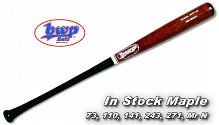 BWP 73, 110, 141, 243, 271, Mr Nasty Pro Maple Wood Bats
