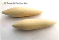 "4.0"" Torpedo Bait Fish Wood Blank"