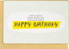 Enfant Terrible Life is Short Happy Birthday Card