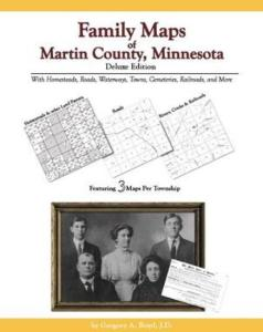 Family Maps of Martin County, Minnesota, Deluxe Edition by: Gregory Boyd