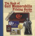 The Book of Colt Memorabilia Pricing Guide by: John Ogle