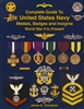 Complete Guide to United States Navy Medals, Badges and Insignia World War II to Present (Soft Cover) by: James G. Thompson