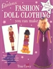 Fashion Doll Clothing You Can Make No Sewing