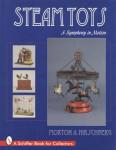 Steam Toys: A Symphony In Motion by: Morton A. Hirschberg