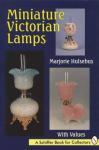Miniature Victorian Lamps by: Marjorie Hulsebus