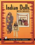 Native American Indian Dolls With Values by: Nancy Schiffer