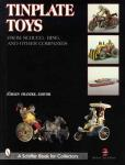 Tinplate Toys: From Schuco, Bing, & Other Companies by: Jurgen Franzke