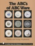 The ABC's of ABC Ware by: Davida & Irving Shipkowitz