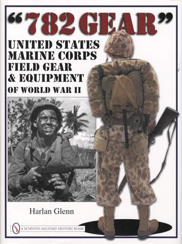 782 Gear: USMC Field Gear & Equipment of WWII (Pacific ...
