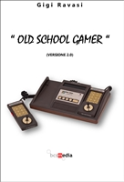 Old School Gamer<br>di Gigi Ravasi