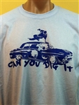 Can You Dig It LOW RIDER T-Shirt