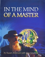 In the Mind of a Master by Susan Anderson with Slim Spurling, Hard Cover