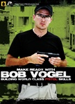 Make Ready with Bob Vogel: Building World Class Pistol Skills