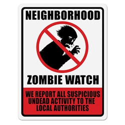 Neighborhood Zombie Watch Sign