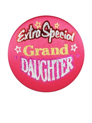 Extra Special Granddaughter Satin Button