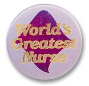 World's Greatest Nurse Satin Button