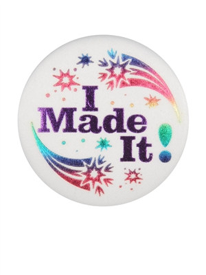 I Made It! Satin Button