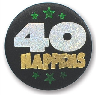 40 Happens Satin Button