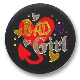 Bad Girl Satin Button