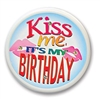 Kiss Me, It's My Birthday Flashing Button