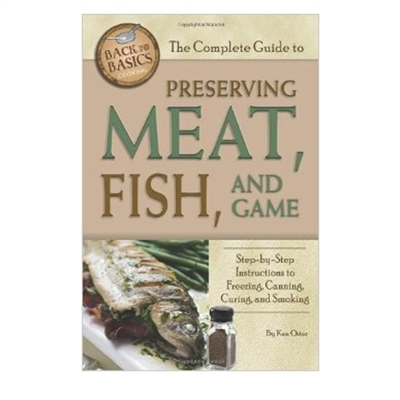 Guide to Preserving Meat, Fish, and Game