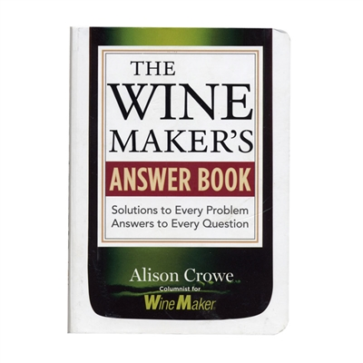 The Wine Maker's Answer Book