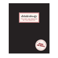Drinkology: Revised and Updated: The Art and Science of the Cocktail
